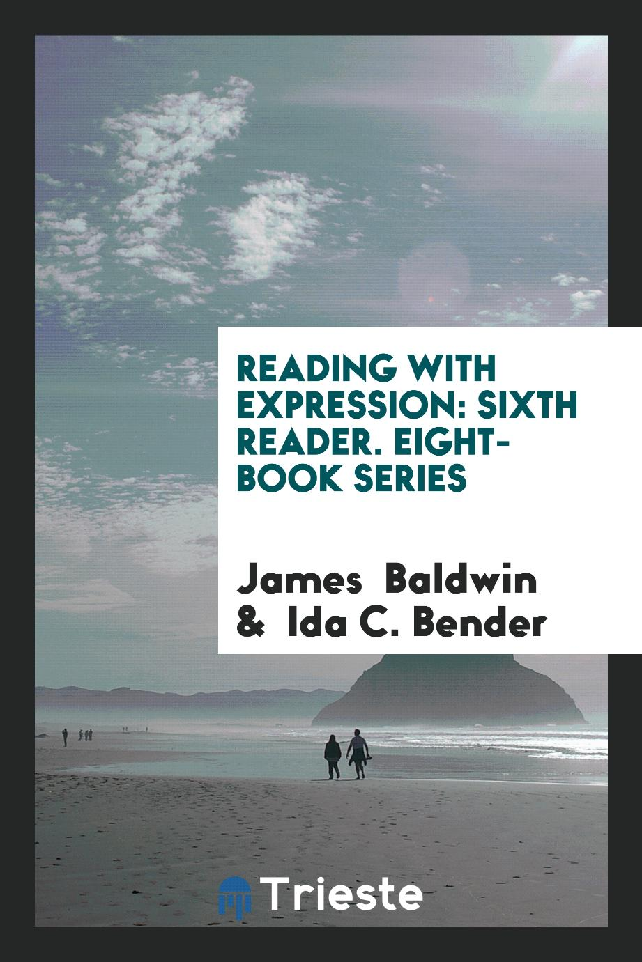 Reading with Expression: Sixth Reader. Eight-Book Series