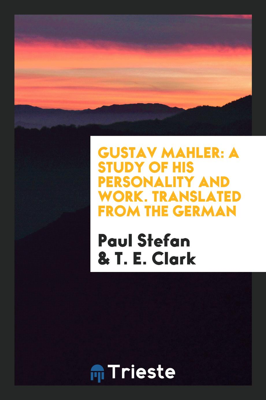 Gustav Mahler: A Study of His Personality and Work. Translated from the German