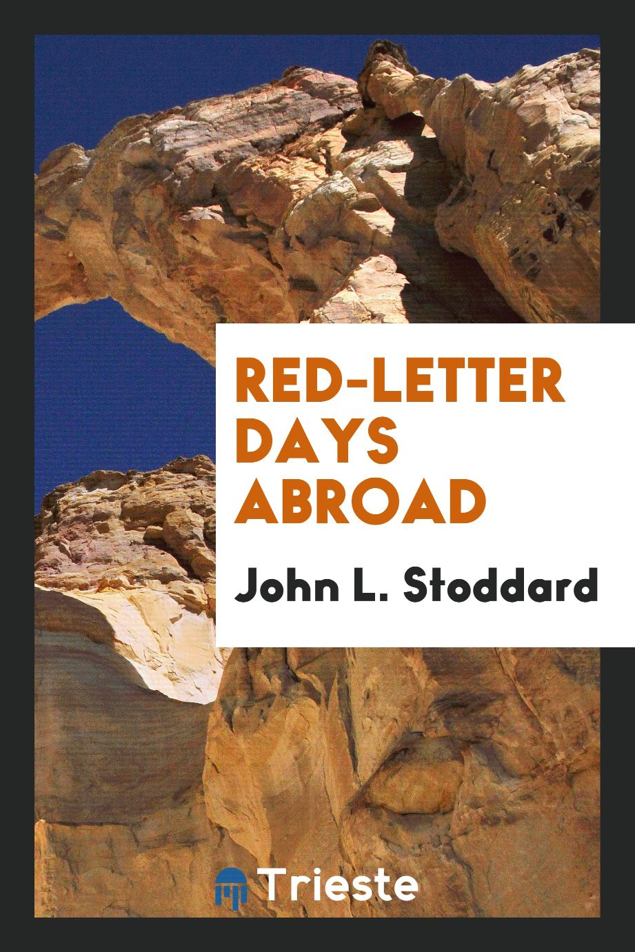 John L. Stoddard - Red-letter days abroad