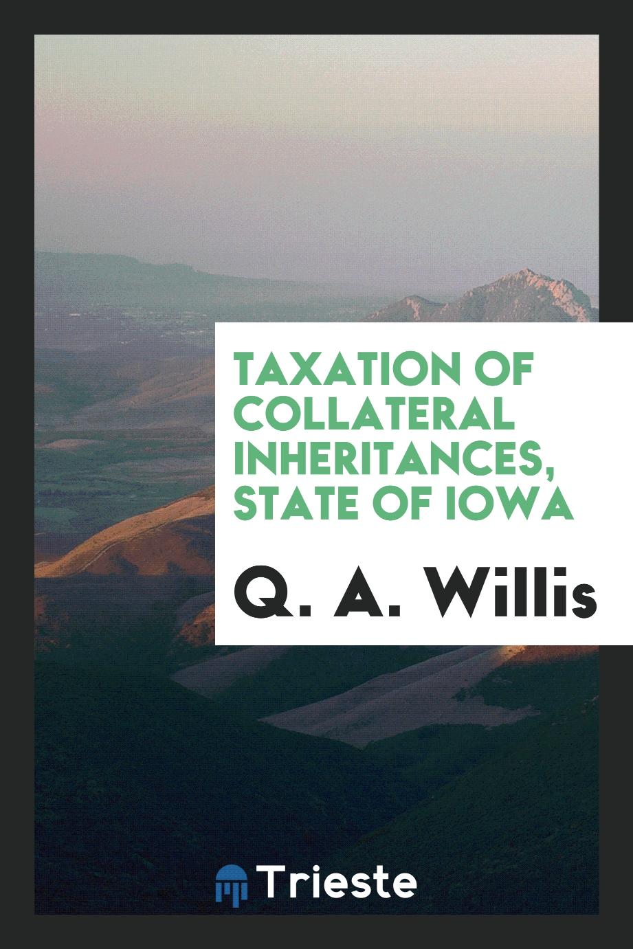Taxation of Collateral Inheritances, State of Iowa