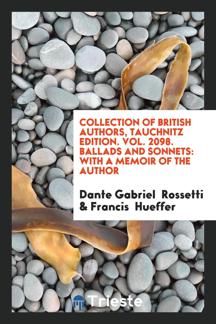 Collection of British Authors, Tauchnitz Edition. Vol. 2098. Ballads and Sonnets: With a Memoir of the Author