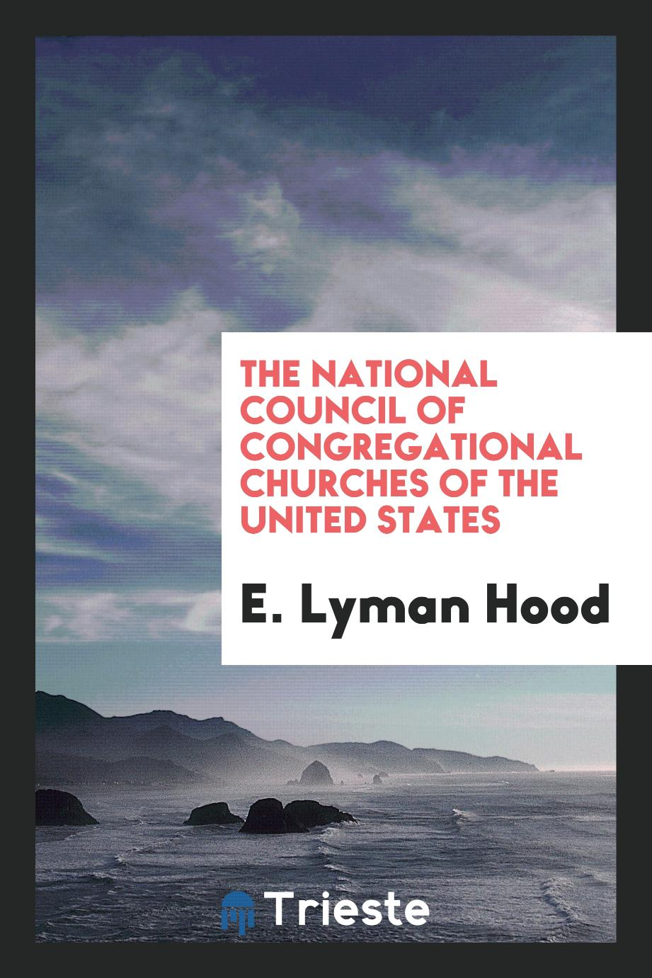 The National Council of Congregational Churches of the United States