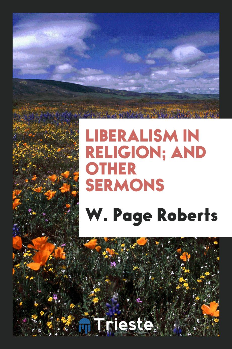 Liberalism in religion; and other sermons