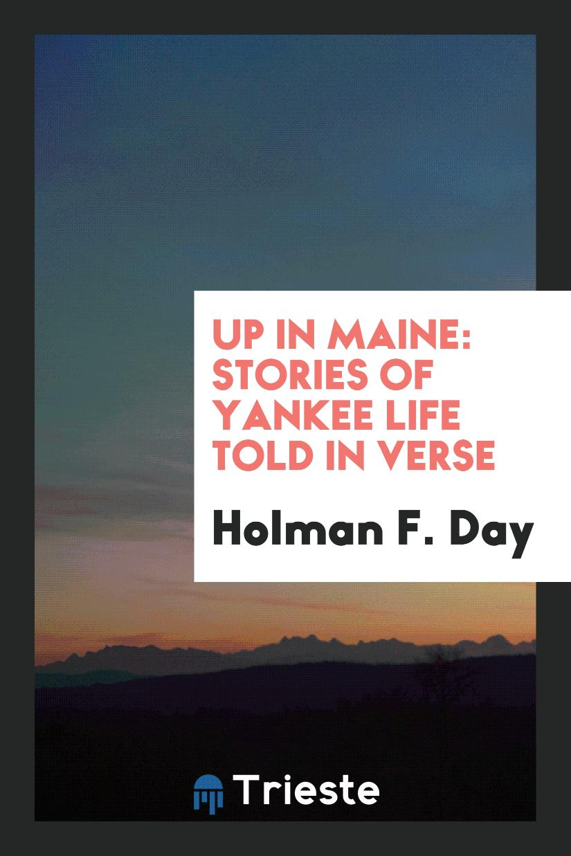Up in Maine: Stories of Yankee Life Told in Verse