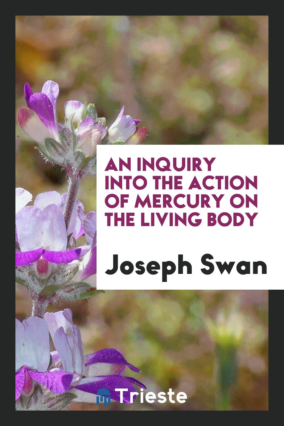 An inquiry into the action of mercury on the living body