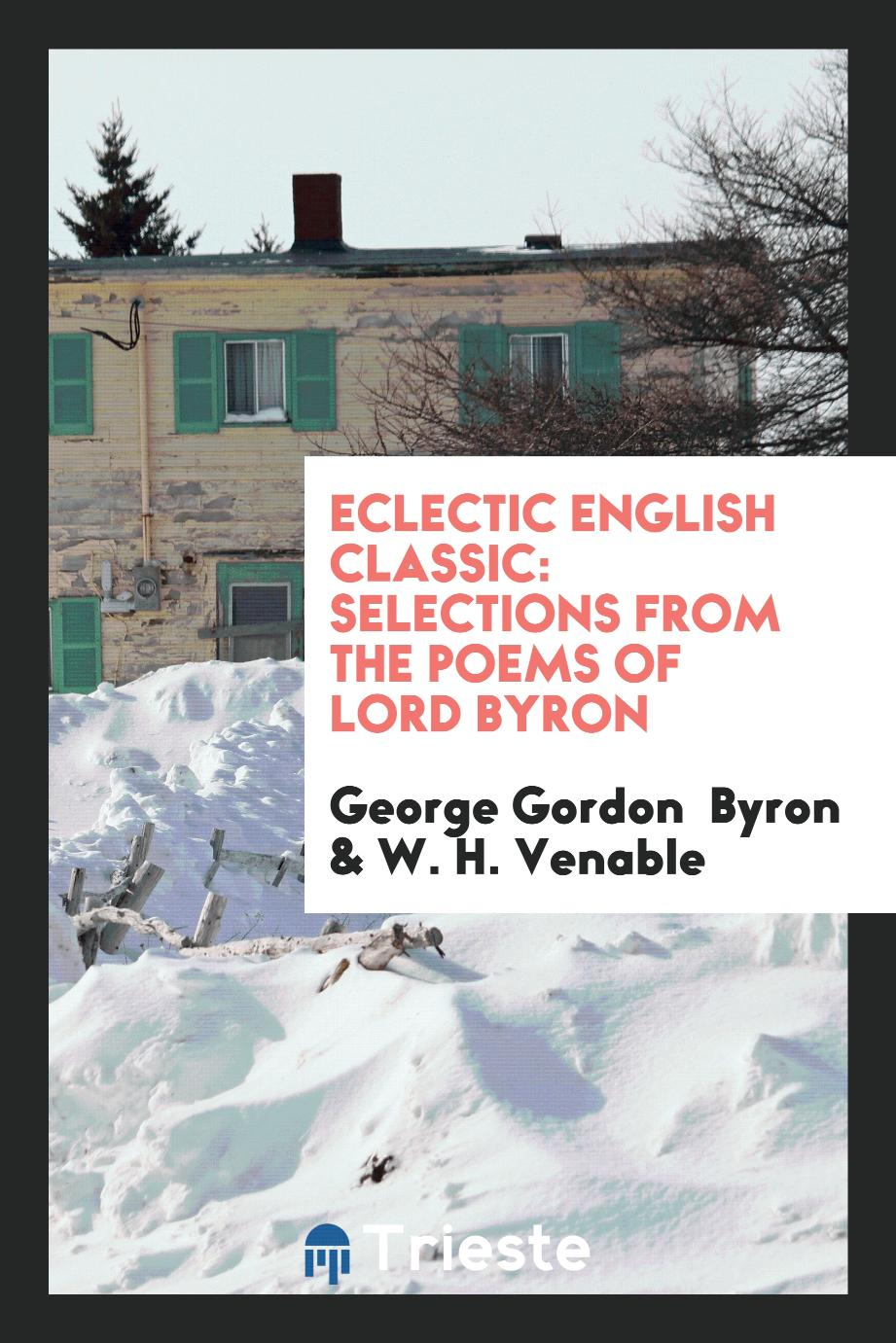 Eclectic English Classic: Selections from the Poems of Lord Byron