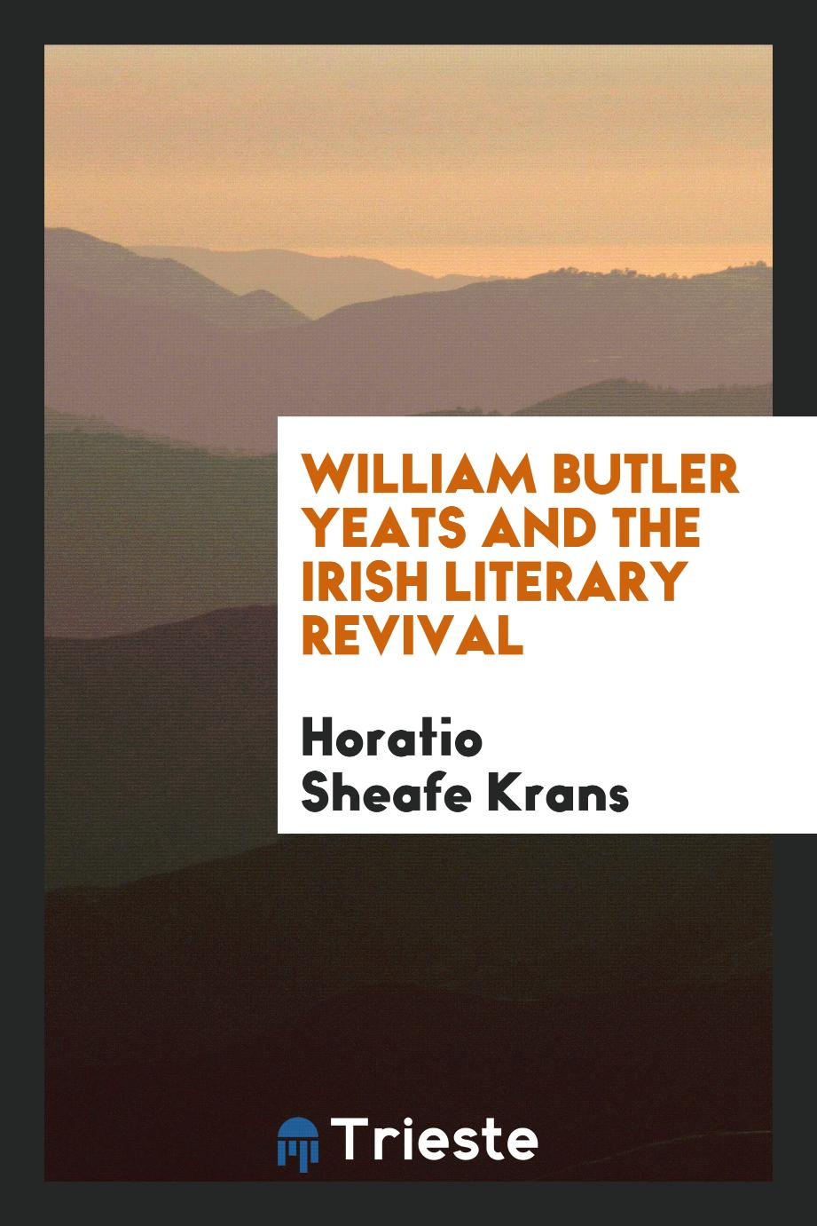 William Butler Yeats and the Irish Literary Revival
