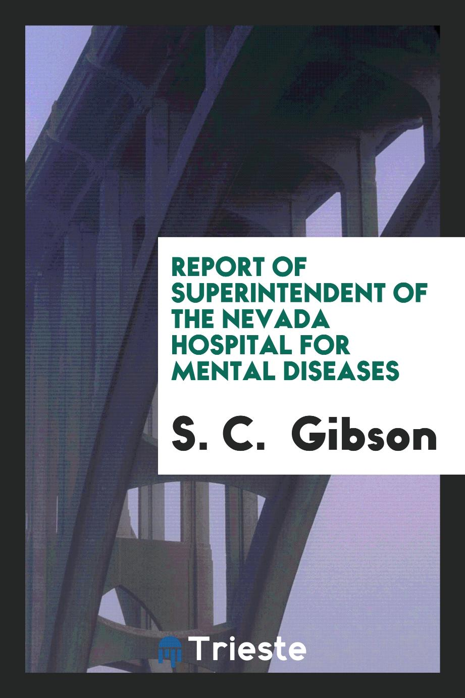 Report of superintendent of the Nevada Hospital for Mental Diseases