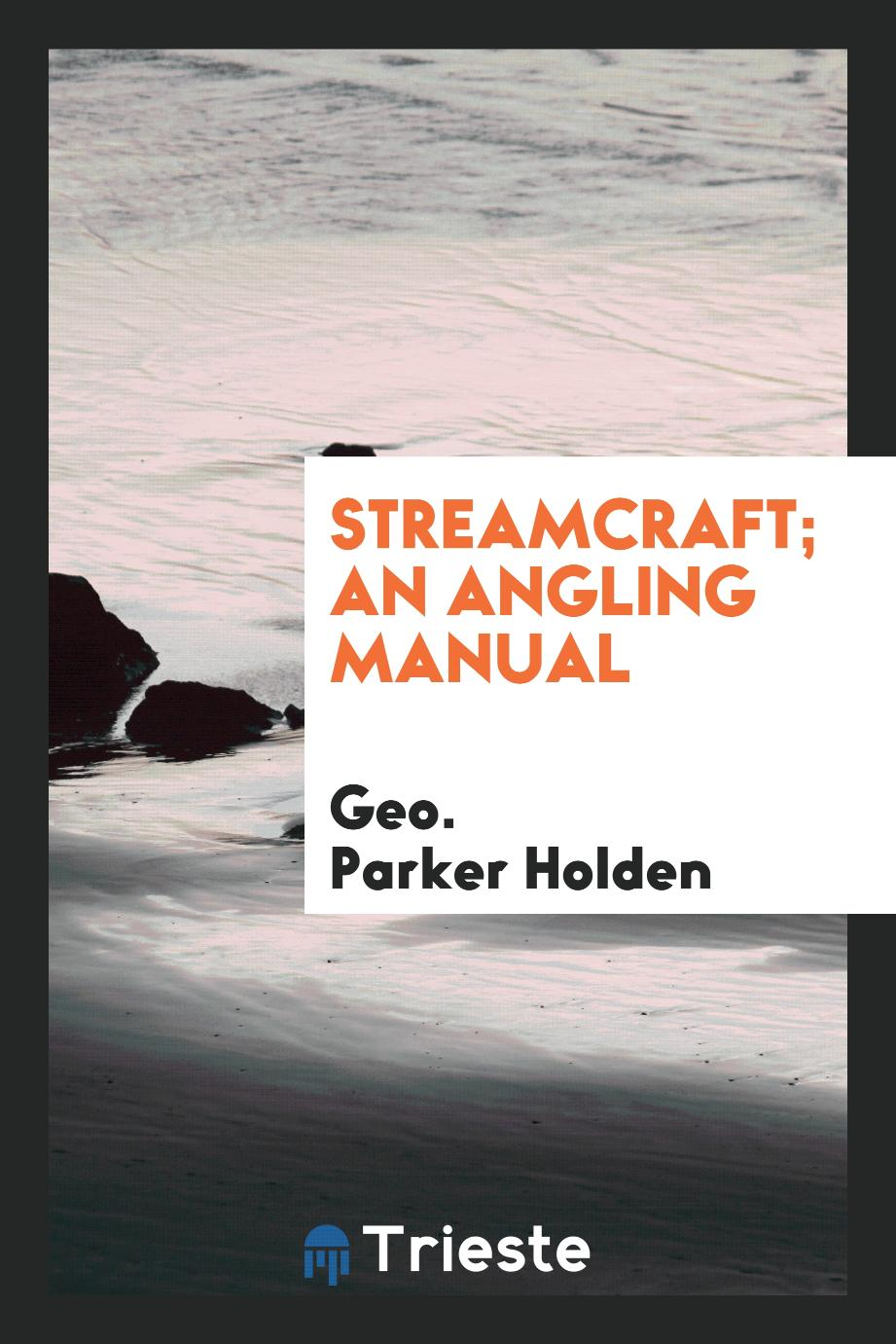 Streamcraft; an angling manual